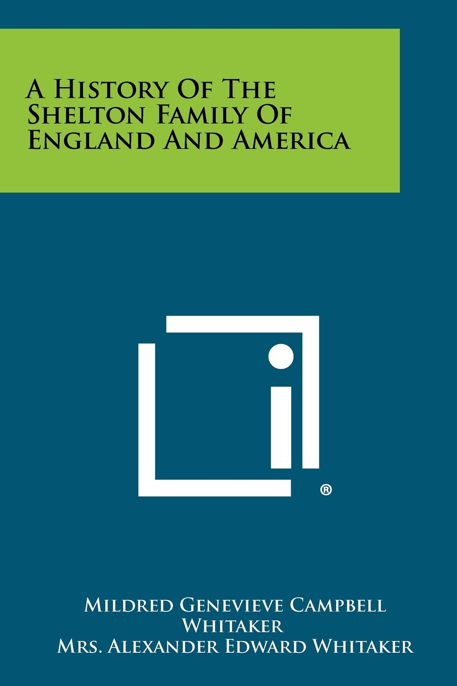 Download A History Of The Shelton Family Of England And America pdf epub
