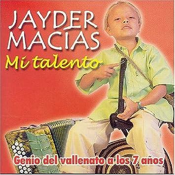 Jayder Macías - Mi Talento - Genio Del Vallenato A Los 7 Años - Amazon.com Music