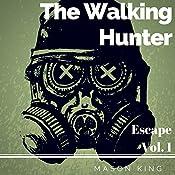 The Walking Hunter: Escape, Volume 1 | Mason King