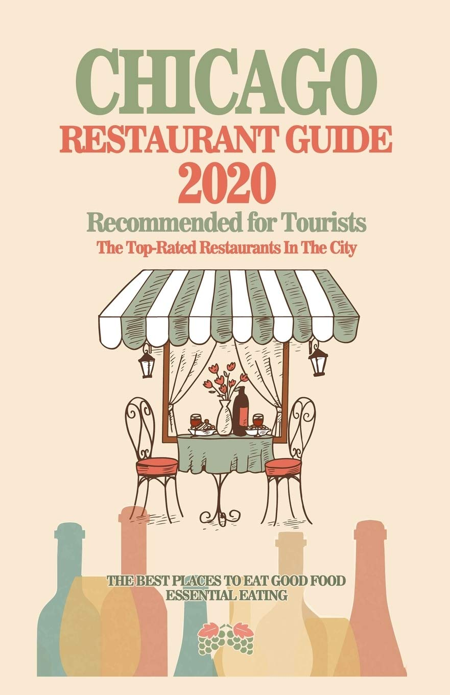 Best Restaurants Chicago 2020 Chicago Restaurant Guide 2020: Best Rated Restaurants in Chicago