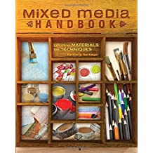 Mixed Media Handbook: Exploring Materials and Techniques by Santiago, Kimberly (February 5, 2015) Paperback