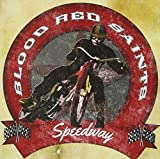 Blood Red Saints: Speedway (Audio CD)