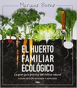 El Huerto Familiar Ecológico: Nueva Edición Ampliada Y Actualizada por Mariano Bueno epub