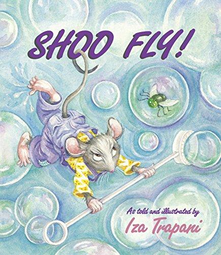 Shoo Fly! (Iza Trapanis Extended Nursery Rhymes) Iza Trapani