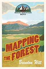 Mapping the Forest (Rocky Mountain Boys) Paperback