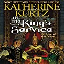 In the King's Service: Childe Morgan Trilogy, Book 1 Audiobook by Katherine Kurtz Narrated by Nick Sullivan