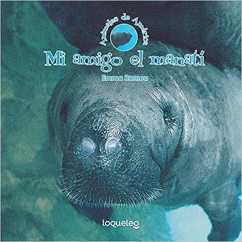 Mi amigo el manatí (Animales De América / Animals of the Americas) (Spanish Edition)