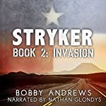 Invasion: Stryker, Book 2 | Bobby Andrews
