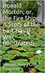 Ronald Morton; or the Fire Ships: A Story of the Last Naval War Illustrated