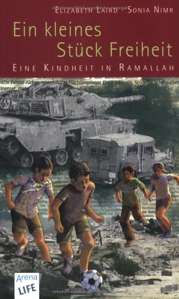 Ein kleines Stück Freiheit: Eine Kindheit in Ramallah