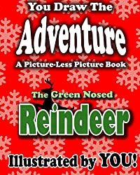 A Picture-Less Picture Book: The Green Nosed Reindeer