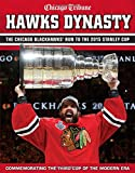 Hawks Dynasty: The Chicago Blackhawks? Run to the 2015 Stanley Cup
