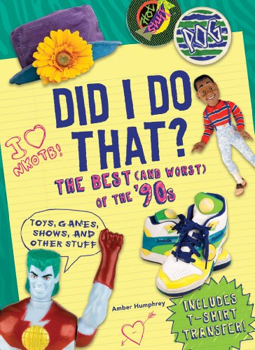 Did I Do That?: The Best (and Worst) of the '90s - Toys, Games, Shows, and Other Stuff by Harry N. Abrams