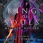 King of Souls: Echoes Across Time, Book 2 | Matthew Ballard