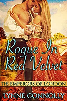Rogue in Red Velvet (The Emperors of London Book 1) by [Connolly, Lynne]