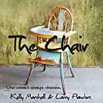 The Chair | Kelly Marshall,Larry Flanders