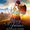 His Bewildering Bride: The Brides of Paradise Ranch - Spicy Version, Book 3 Audiobook by Merry Farmer Narrated by Caroline McLaughlin