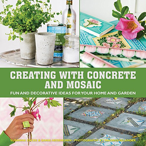 Cheap  Creating with Concrete and Mosaic: Fun and Decorative Ideas for Your Home..