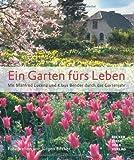 Ein Garten fürs Leben: Mit Manfred Lucenz und Klaus Bender durch das Gartenjahr. Sonderauflage mit einer Unkrautgabel