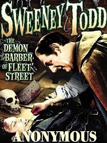SWEENEY TODD, THE DEMON BARBER OF FLEET STREET: THE VICTORIAN CLASSIC