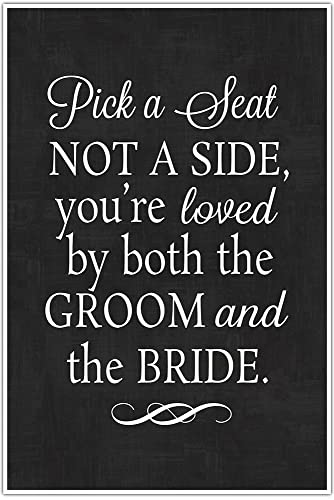 Amazon.com: Pick a Seat Not a Side You\'re Loved by both the Groom ...