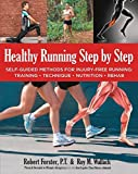 img - for Healthy Running Step by Step: Self-Guided Methods for Injury-Free Running: Training - Technique - Nutrition - Rehab by Robert Forster (2014-09-01) book / textbook / text book