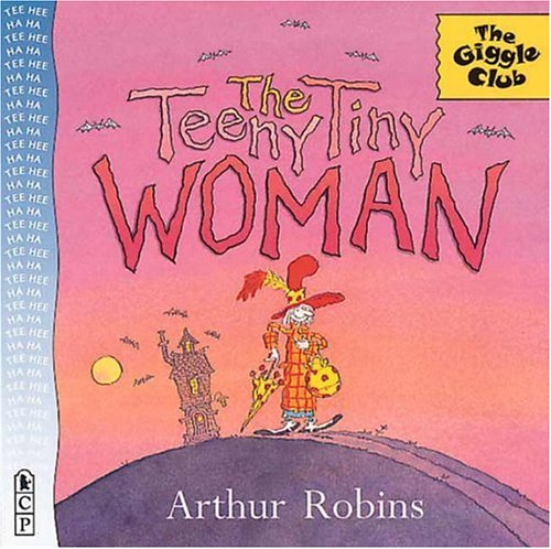 The Teeny Tiny Woman (The Giggle Club)