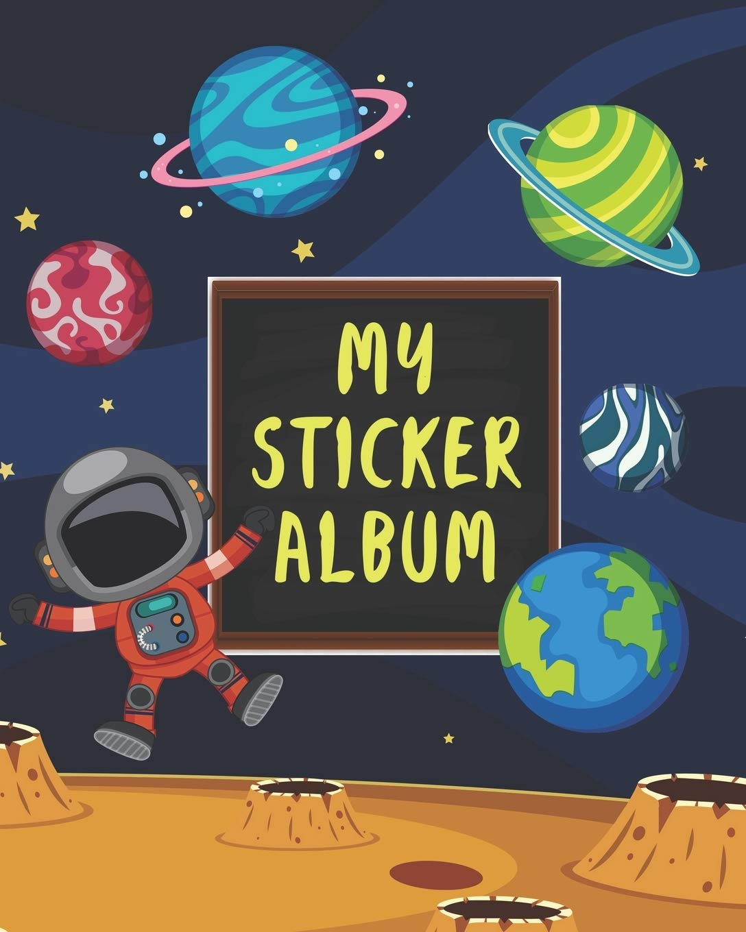 My sticker album: Cute Astronaut & Outer Space Fun Family Activity Books Collecting Stickers Memories Doodling Sketching Drawing - to put in ... Kids Toddlers (Creative Kids Notebook Album)