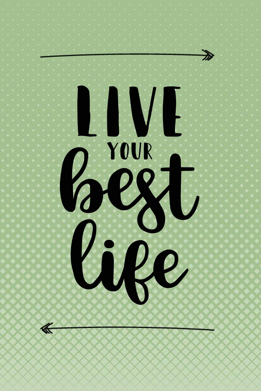 Live Your Best Life: Quote Journal with Motivational Quotes ...