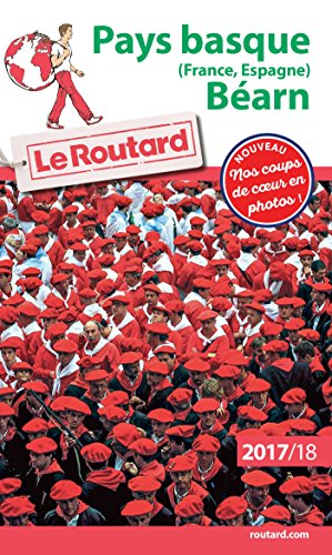 Guide Du Routard Pays Basque France, Espagne, Bearn 2017/18