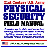 21st Century U. S. Army Physical Security Field Manual, U. S. Department of Defense Staff, 1931828598