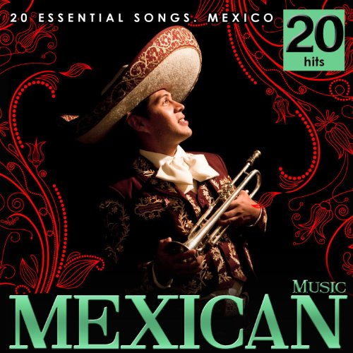 - Mexican Music. 20 Essential Songs. Mexico