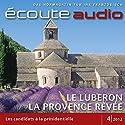 Écoute audio - Le Luberon, la Provence rêvée. 4/2012: Französisch lernen Audio - Traumhafter Luberon Hörbuch von  div. Gesprochen von:  div.