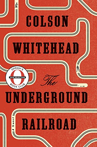 The Underground Railroad (Oprah's Book Club): A Novel by [Whitehead, Colson]