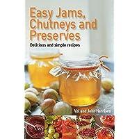 Easy Jams, Chutneys and Preserves