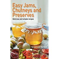 Easy Jams, Chutneys and Preserves