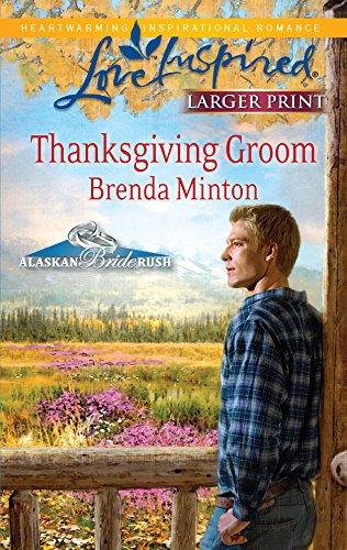 Thanksgiving Groom (Alaskan Bride Rush) (Minton Belle)
