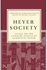 Heyer Society - Essays on the Literary Genius of Georgette Heyer Paperback