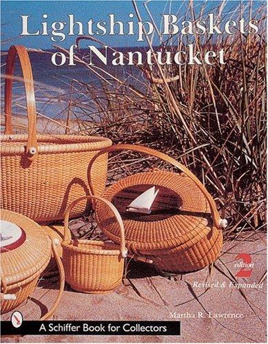 Lightship Baskets of Nantucket (Schiffer Book for Collectors)
