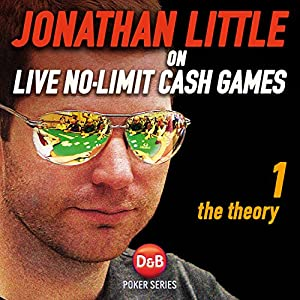 Jonathan Little on Live No-Limit Cash Games, Volume 1 Audiobook
