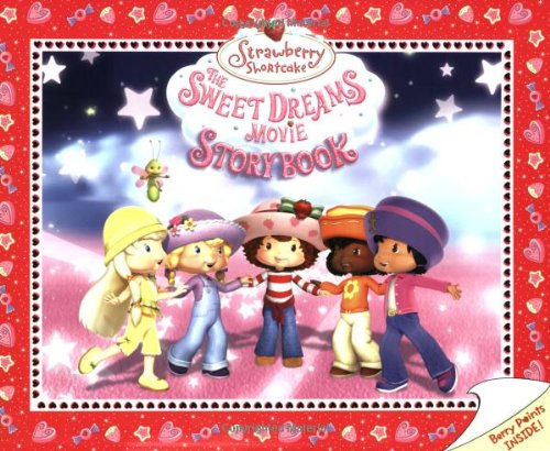 The Sweet Dreams Movie Storybook (Strawberry Shortcake)
