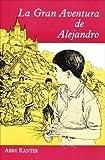 LA Gran Aventura De Alejandro (Spanish Edition) (Spanish) Paperback - January 1, 1994
