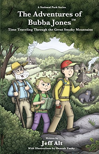 The Adventures of Bubba Jones: Time Traveling Through the Great Smoky Mountains (A National Park Series) (The History Of The Great Smoky Mountains)