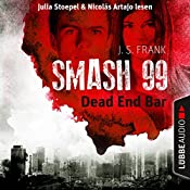 Dead End Bar (Smash99, 5) | J. S. Frank