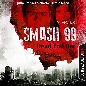 Dead End Bar (Smash99, 5) Hörbuch