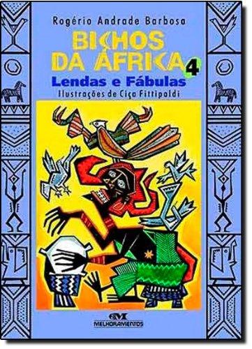 Download Bichos Da África 4. Lendas E Fábulas (Em Portuguese do Brasil) PDF
