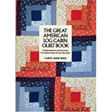 The Great American Log Cabin Quilt Book by Carol Anne Wien (1984-06-21)
