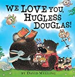 We Love You, Hugless Douglas!, David Melling, 1589251385