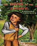 The Keeper of the Story: an Illustrated Folktale for Children Ages 6-8, Audrey Lee, 1482099950
