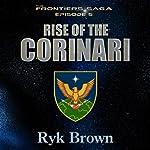 Rise of the Corinari: Frontiers Saga Series, Book 5 | Ryk Brown